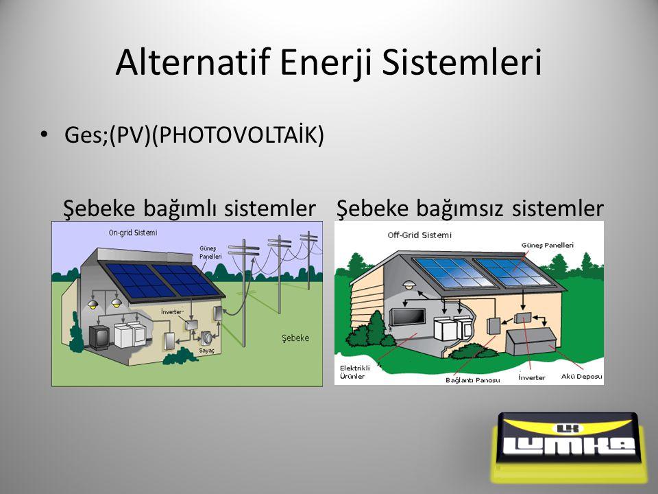 Alternatif Enerji Sistemleri Ges;(PV)(PHOTOVOLTAİK) Şebeke bağımlı sistemler Şebeke bağımsız sistemler