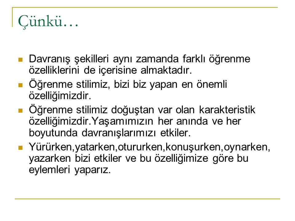 ÖĞRENME STİLLERİMİZ KALITSALDIR.