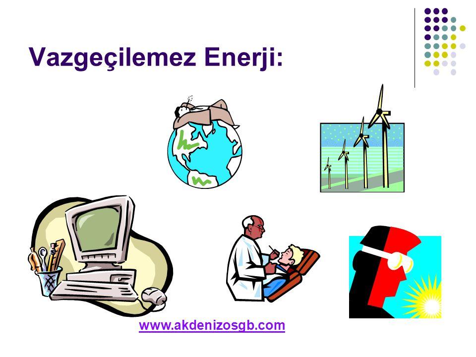 Vazgeçilemez Enerji: www.akdenizosgb.com