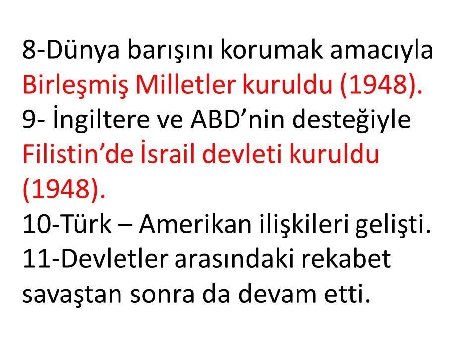 TÜRKİYE'NİN SAVAŞTAKİ TUTUMU Türkiye İkinci Dünya Savaşı öncesinde dünya devletlerine karşı dost bir politika izliyordu.