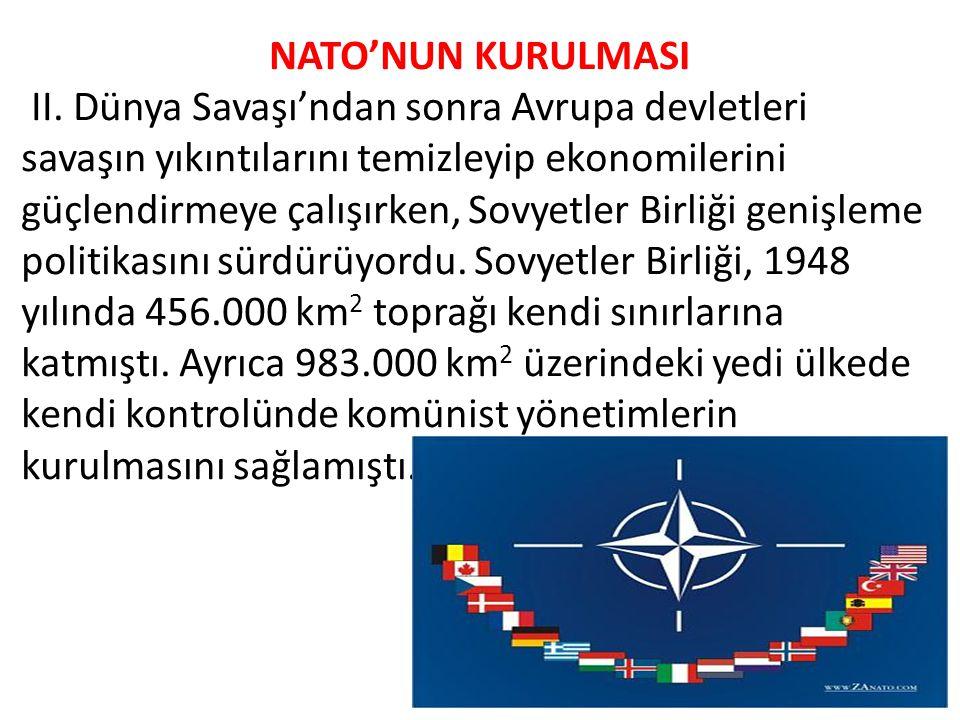 Batı Avrupa ülkeleri, Sovyetler Birliği'nin yayılmacı politikaları karşısında ortak bir güvenlik sistemi kurmaya karar verdiler.