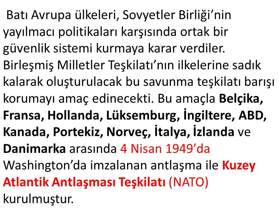 TÜRKİYE'NİN NATO'YA ÜYE OLMASI Asya ve Avrupa arasında yer alan Türkiye, sahip olduğu jeopolitik konumu nedeniyle dünya politikasında önemli bir ülkeydi.