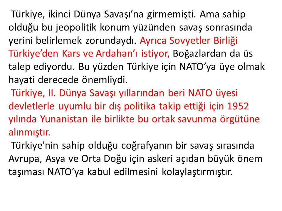 Türkiye, ikinci Dünya Savaşı'na girmemişti.
