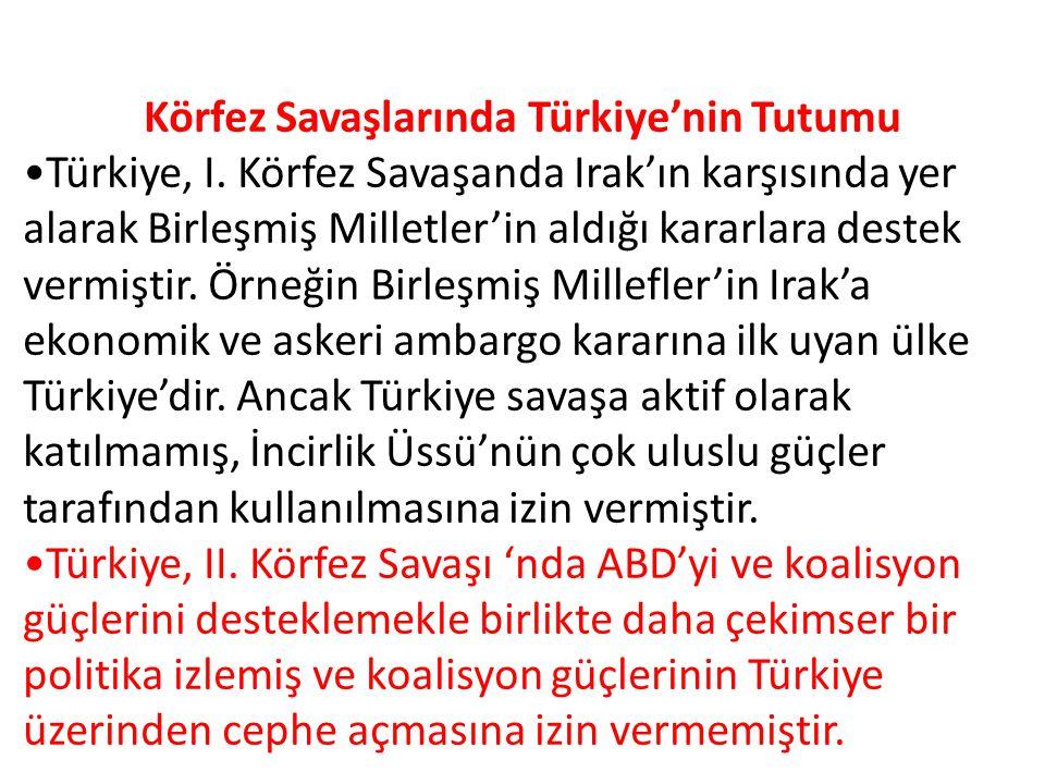 Körfez Savaşlarının Türkiye'ye Etkileri Irak'a uygulanan ambargo Türkiye'yi ekonomik yönden olumsuz etkilemiştir.