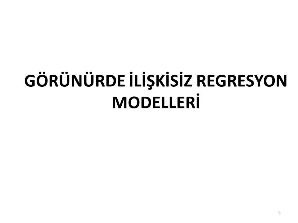 GÖRÜNÜRDE İLİŞKİSİZ REGRESYON MODELLERİ 1