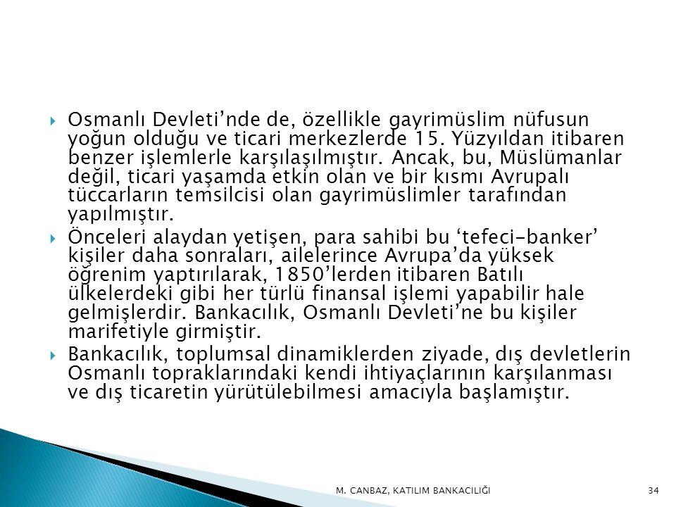  Osmanlı Devleti'nde de, özellikle gayrimüslim nüfusun yoğun olduğu ve ticari merkezlerde 15.