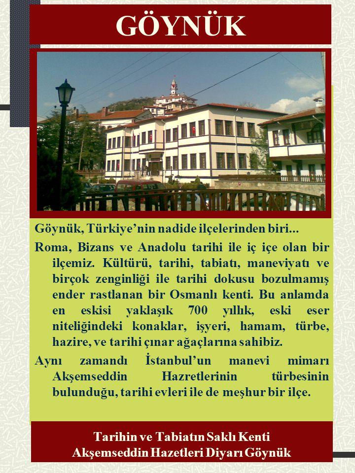 GÖYNÜK Göynük, Türkiye'nin nadide ilçelerinden biri...