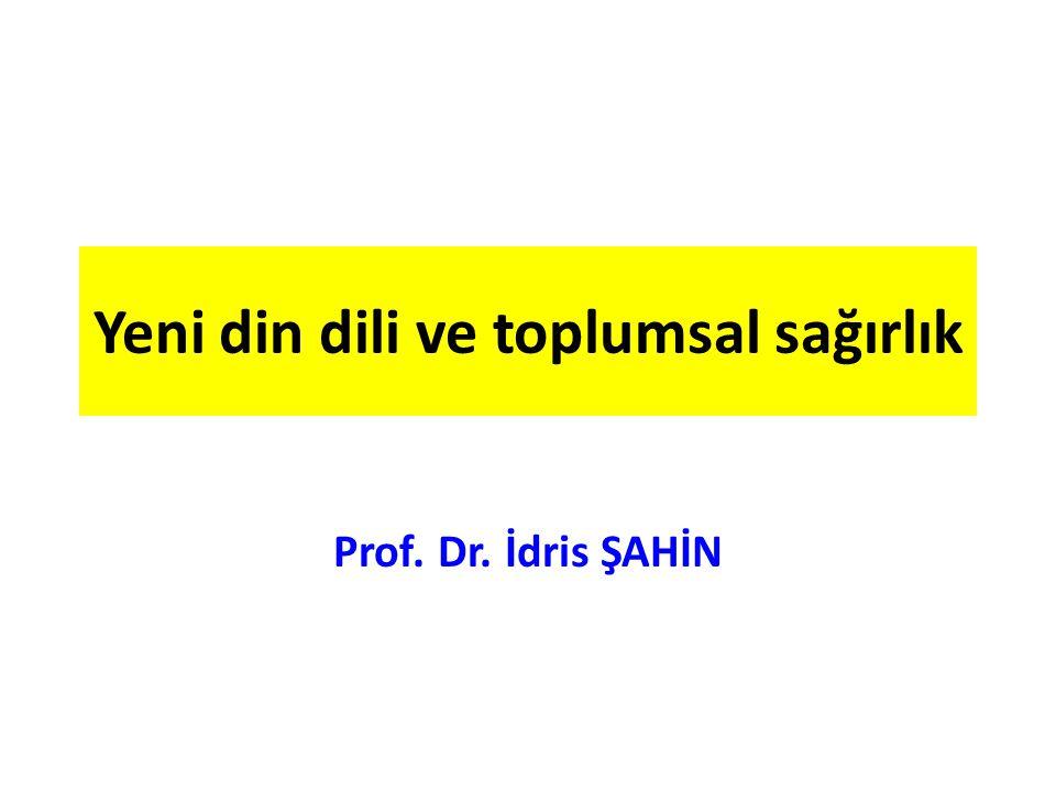 Yeni din dili ve toplumsal sağırlık Prof. Dr. İdris ŞAHİN
