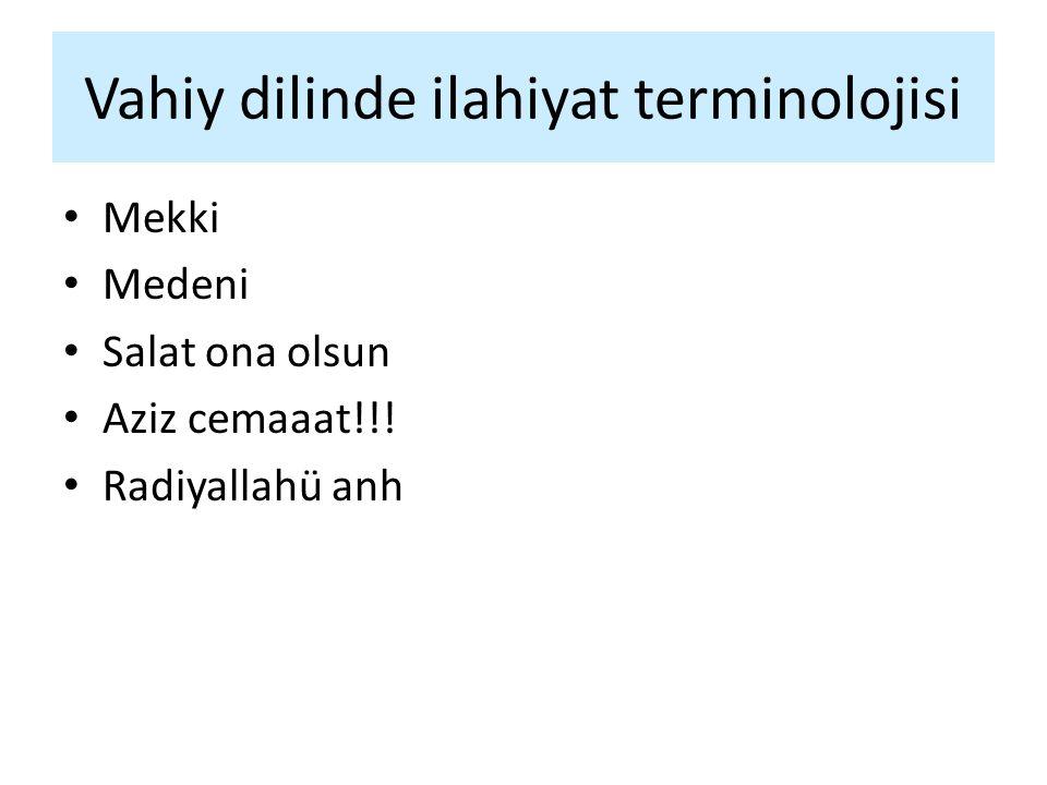 Vahiy dilinde ilahiyat terminolojisi Mekki Medeni Salat ona olsun Aziz cemaaat!!! Radiyallahü anh