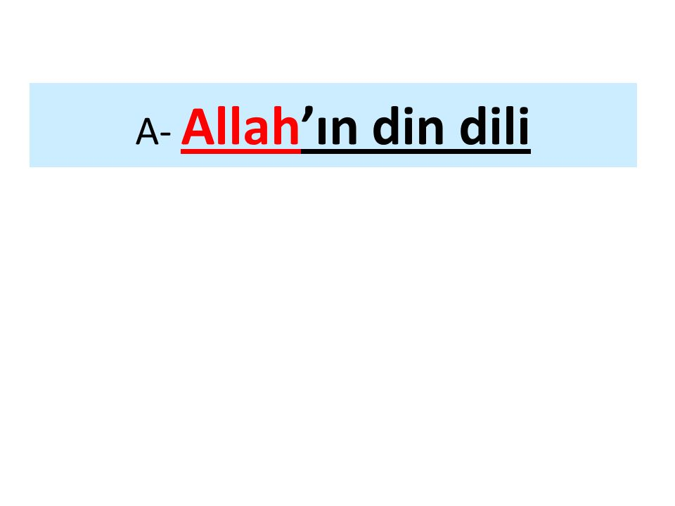 A- Allah'ın din dili