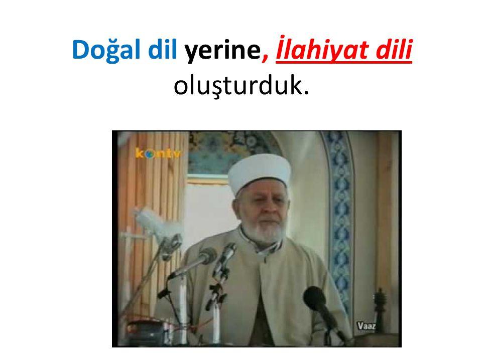 Kuranda bulamadıklarımızı Hadisler Sahabe sözleri Alimler Mezhep imamları Hoca ve şeyhlerimizden doldurduk