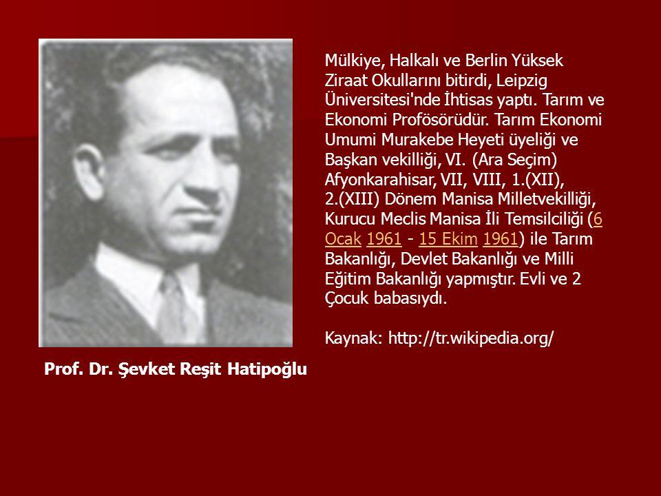 Prof. Dr. Şevket Reşit Hatipoğlu Mülkiye, Halkalı ve Berlin Yüksek Ziraat Okullarını bitirdi, Leipzig Üniversitesi'nde İhtisas yaptı. Tarım ve Ekonomi
