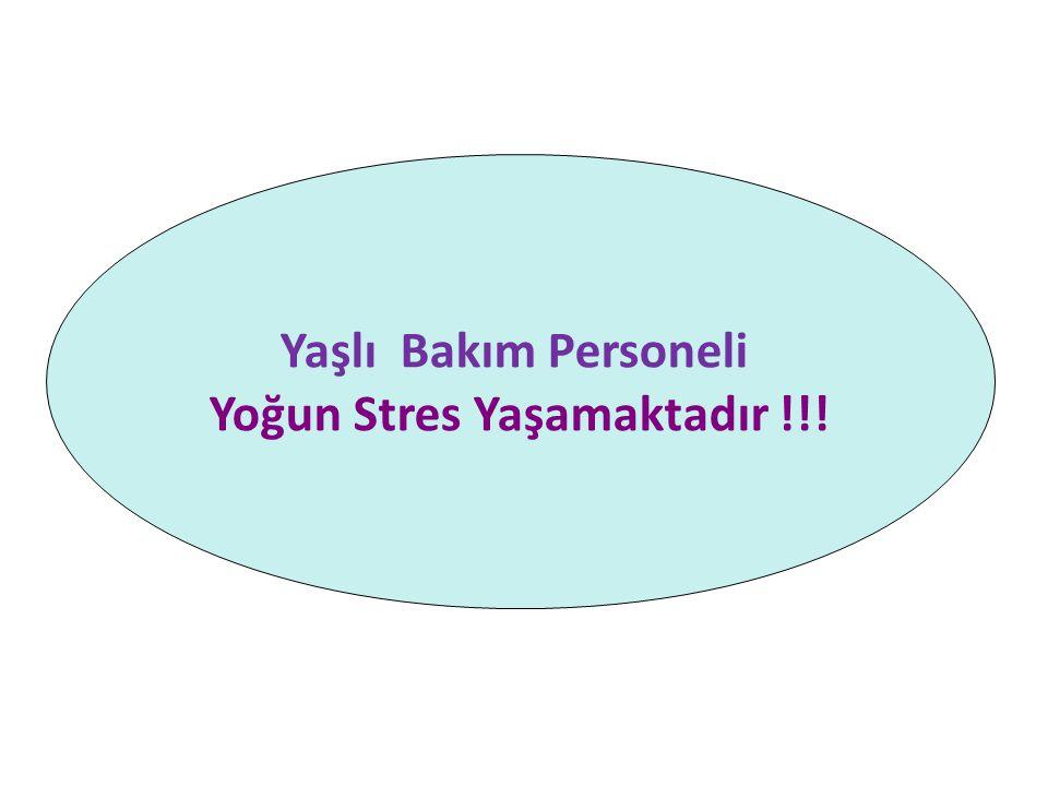 Yaşlı Bakım Personeli Yoğun Stres Yaşamaktadır !!!