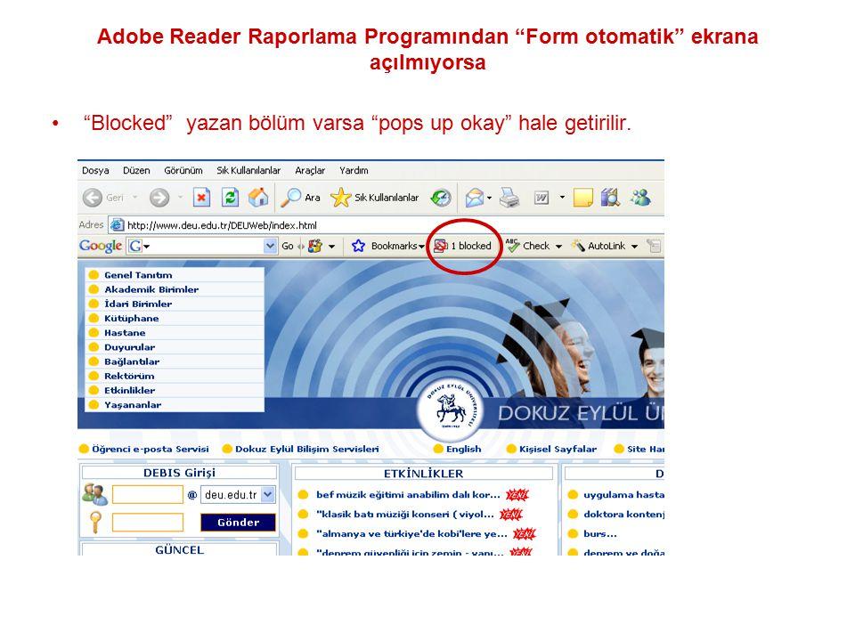 """Adobe Reader Raporlama Programından """"Form otomatik"""" ekrana açılmıyorsa """"Blocked"""" yazan bölüm varsa """"pops up okay"""" hale getirilir."""
