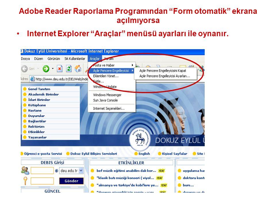 """Adobe Reader Raporlama Programından """"Form otomatik"""" ekrana açılmıyorsa Internet Explorer """"Araçlar"""" menüsü ayarları ile oynanır."""