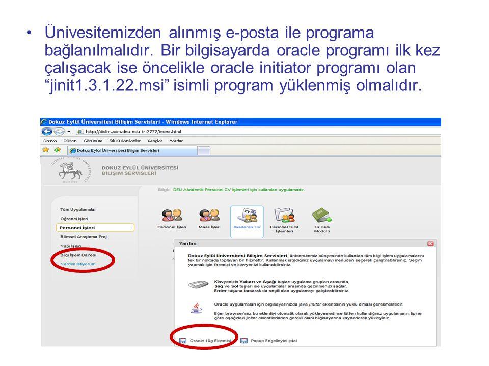 Ünivesitemizden alınmış e-posta ile programa bağlanılmalıdır. Bir bilgisayarda oracle programı ilk kez çalışacak ise öncelikle oracle initiator progra