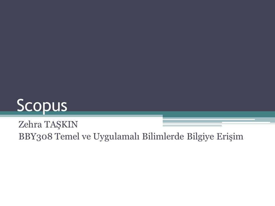 Scopus Zehra TAŞKIN BBY308 Temel ve Uygulamalı Bilimlerde Bilgiye Erişim