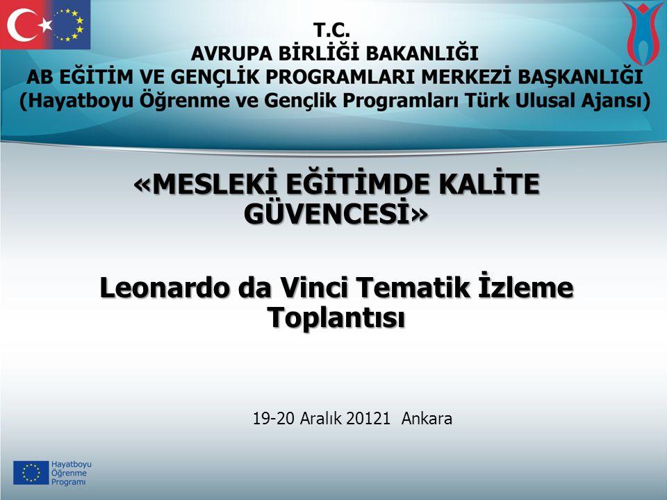 «MESLEKİ EĞİTİMDE KALİTE GÜVENCESİ» Leonardo da Vinci Tematik İzleme Toplantısı 19-20 Aralık 20121 Ankara