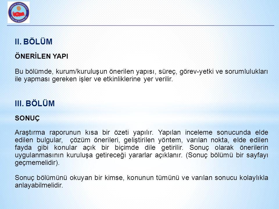 II. BÖLÜM ÖNERİLEN YAPI Bu bölümde, kurum/kuruluşun önerilen yapısı, süreç, görev-yetki ve sorumlulukları ile yapması gereken işler ve etkinliklerine