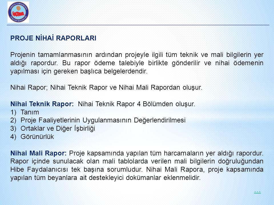 PROJE NİHAİ RAPORLARI Projenin tamamlanmasının ardından projeyle ilgili tüm teknik ve mali bilgilerin yer aldığı rapordur.