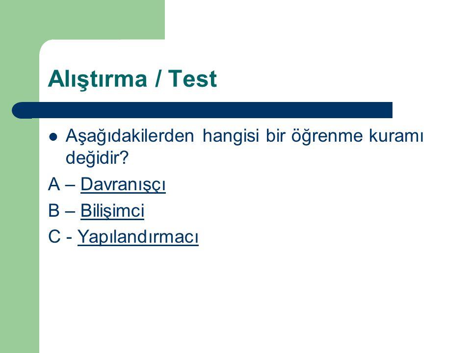 Alıştırma / Test Dikkatli hazırlanmış sorular Hızlı geri bildirim Öğrenci durumunun takip edilmesi