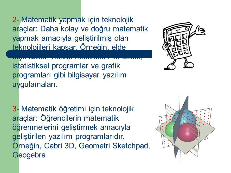 Matematik eğitiminde kullanılan teknolojiler üç temel başlık altında toplanabilir: 1- Genel teknolojik araçlar: Sadece matematik öğretimindeki gereksi