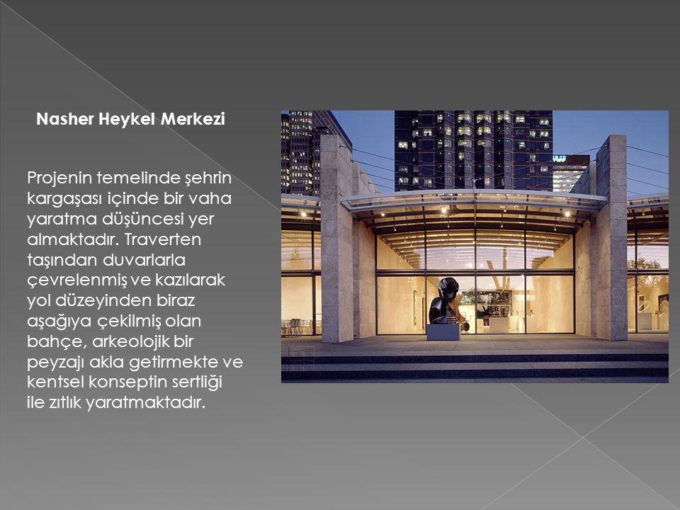 Nasher Heykel Merkezi Projenin temelinde şehrin kargaşası içinde bir vaha yaratma düşüncesi yer almaktadır. Traverten taşından duvarlarla çevrelenmiş