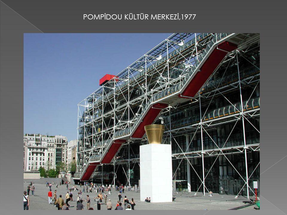 POMPİDOU KÜLTÜR MERKEZİ,1977