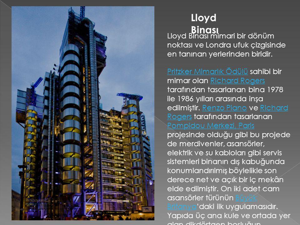 Lloyd Binası Lloyd Binası mimari bir dönüm noktası ve Londra ufuk çizgisinde en tanınan yerlerinden biridir. Pritzker Mimarlık ÖdülüPritzker Mimarlık