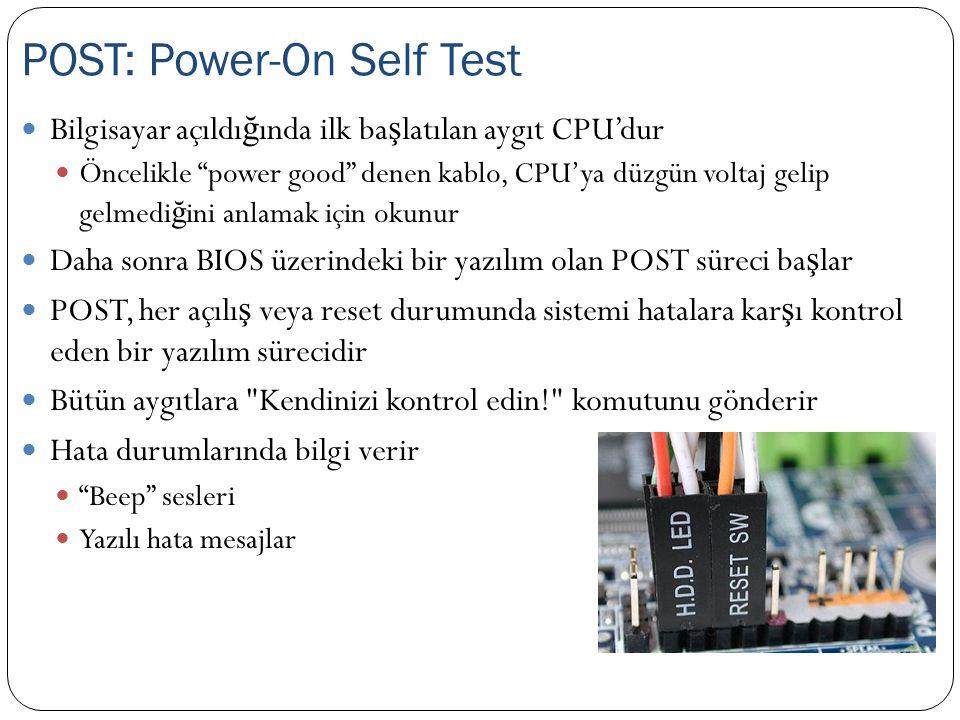 """Bilgisayar açıldı ğ ında ilk ba ş latılan aygıt CPU'dur Öncelikle """"power good"""" denen kablo, CPU'ya düzgün voltaj gelip gelmedi ğ ini anlamak için okun"""