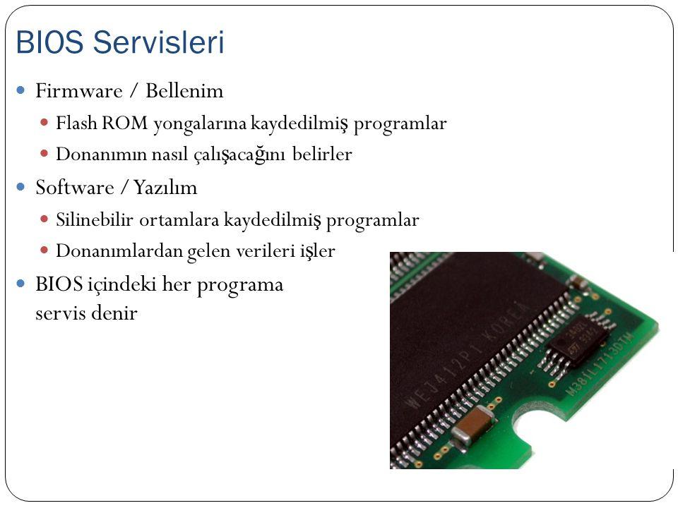 Firmware / Bellenim Flash ROM yongalarına kaydedilmi ş programlar Donanımın nasıl çalı ş aca ğ ını belirler Software / Yazılım Silinebilir ortamlara k