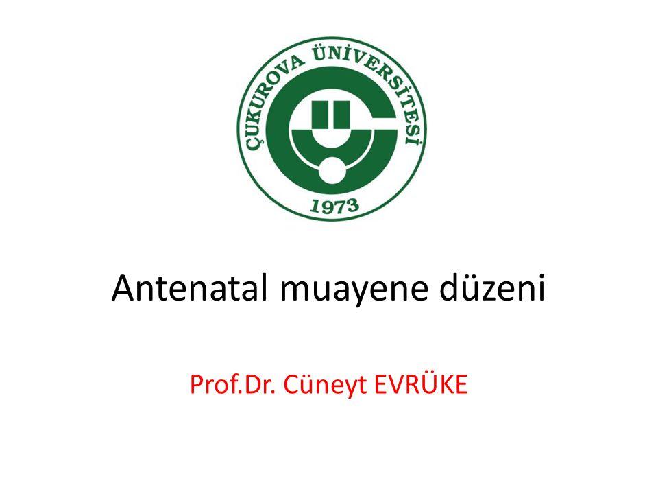 Antenatal muayene düzeni Prof.Dr. Cüneyt EVRÜKE