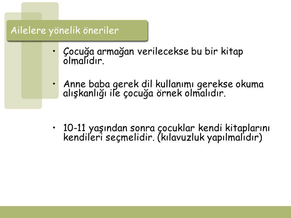 Ailelere yönelik öneriler Çocukların dil gelişimi için okul aile işbirliği yapılmalıdır.