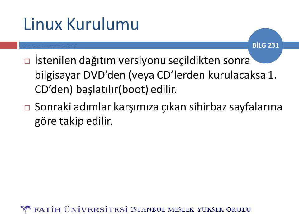 BİLG 231 Linux Kurulumu  İstenilen dağıtım versiyonu seçildikten sonra bilgisayar DVD'den (veya CD'lerden kurulacaksa 1.