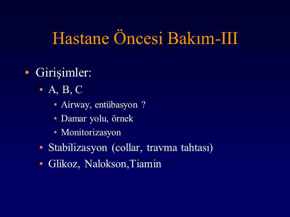 Hastane Öncesi Bakım-III Girişimler: A, B, C Airway, entübasyon .