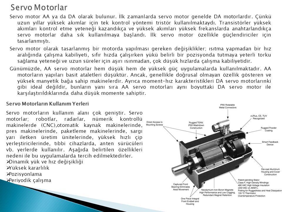 Servo motor AA ya da DA olarak bulunur. İlk zamanlarda servo motor genelde DA motorlardır. Çünkü uzun yıllar yüksek akımlar için tek kontrol yöntemi t
