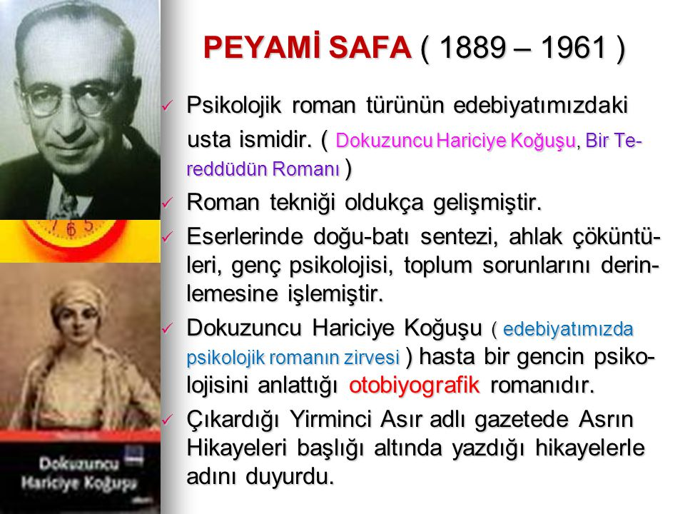 PEYAMİ SAFA ( 1889 – 1961 ) PEYAMİ SAFA ( 1889 – 1961 ) Psikolojik roman türünün edebiyatımızdaki Psikolojik roman türünün edebiyatımızdaki usta ismid