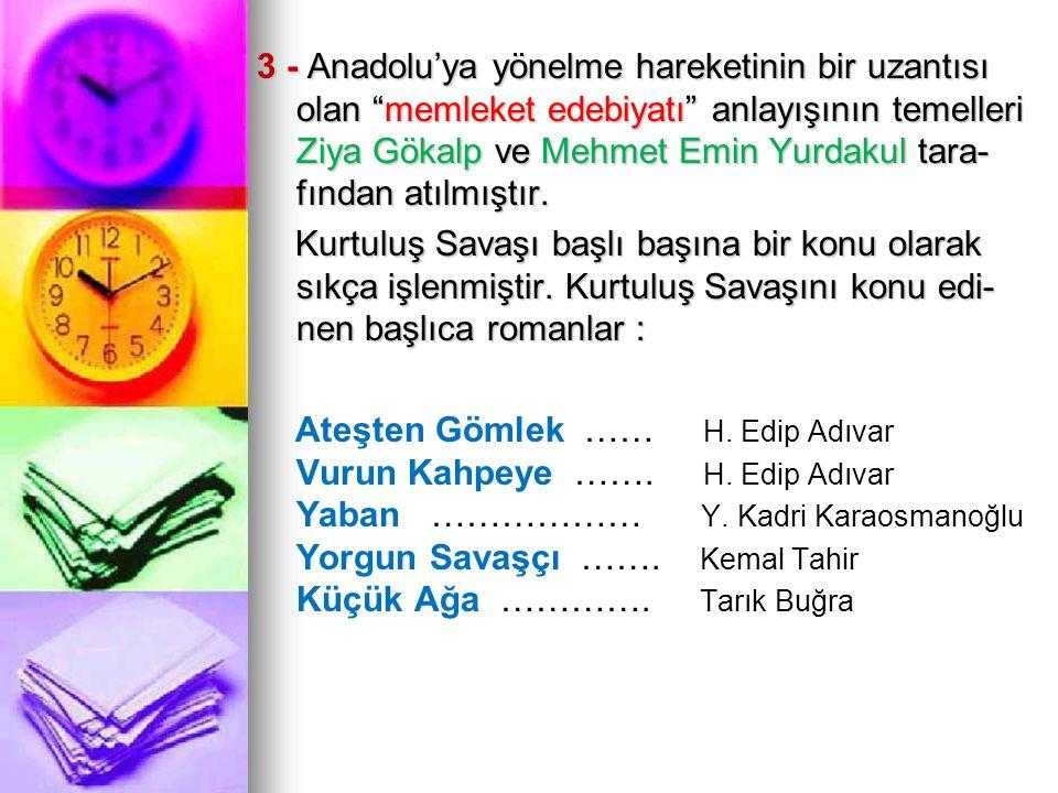 """3 - Anadolu'ya yönelme hareketinin bir uzantısı olan """"memleket edebiyatı"""" anlayışının temelleri Ziya Gökalp ve Mehmet Emin Yurdakul tara- fından atılm"""