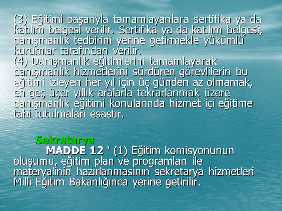 (3) Eğitimi başarıyla tamamlayanlara sertifika ya da katılım belgesi verilir.