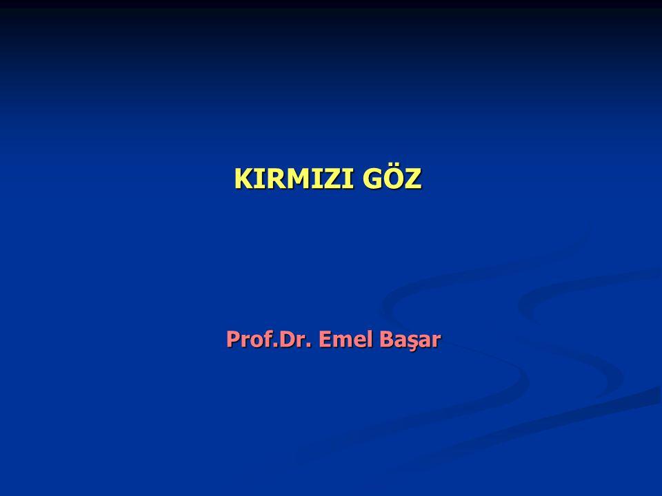 KIRMIZI GÖZ Prof.Dr. Emel Başar