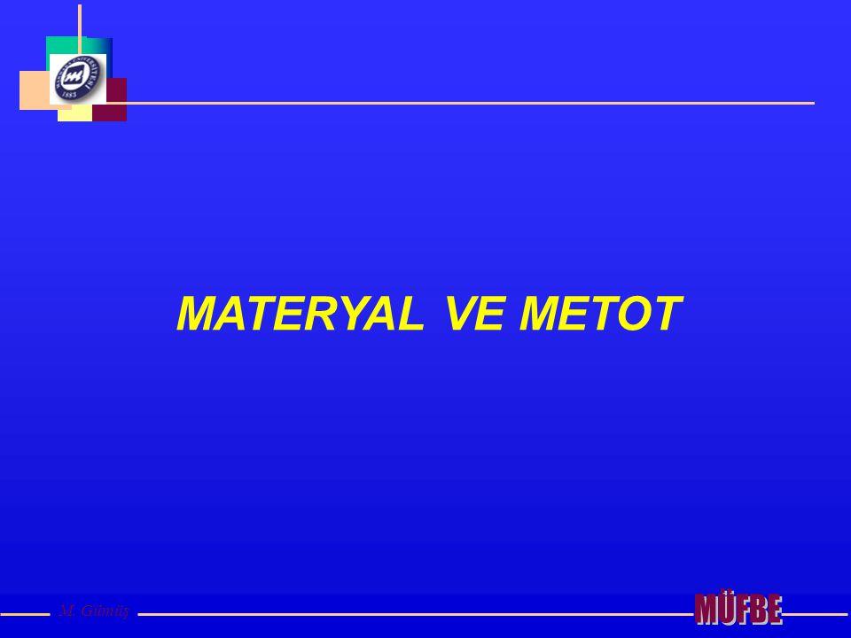 M. Gümüş MATERYAL VE METOT