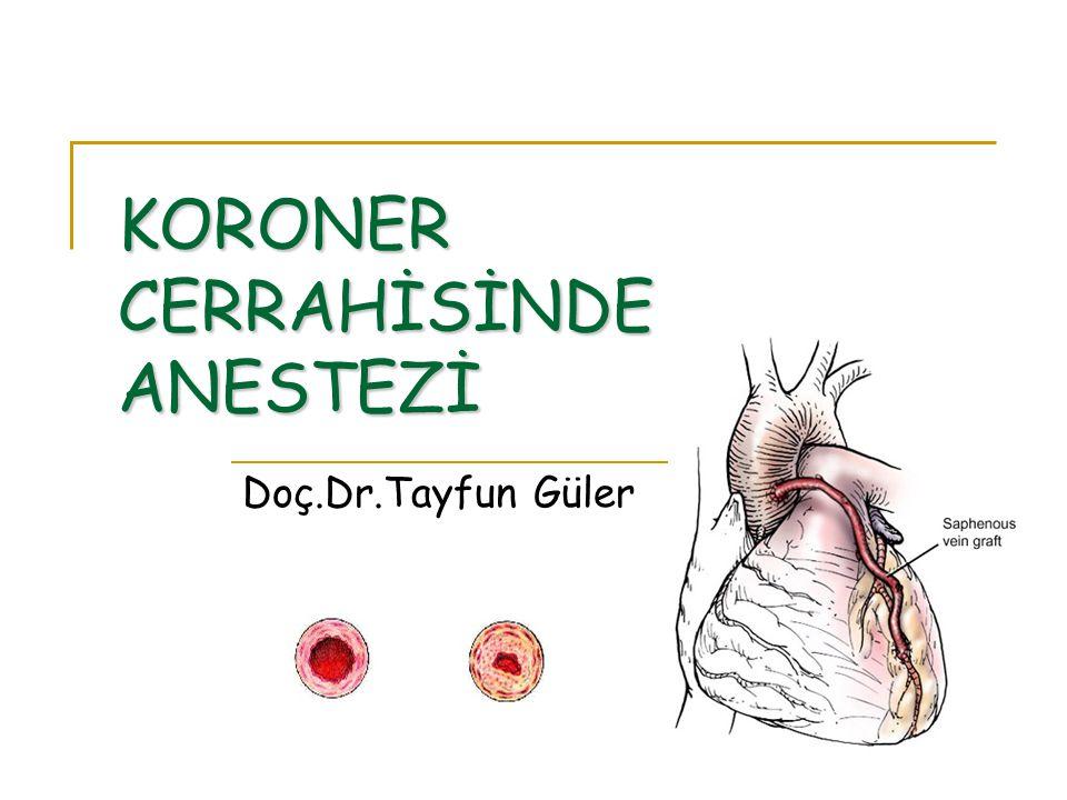 CABG ENDİKASYONLARI Günlük yaşantıyı kısıtlayan angina İstirahat EKG'sinde veya efor testinde ağır iskemi bulguları Sol ana koronerde stenoz > %50 LAD'da proksimal %70'den fazla stenoz En az %50 stenozlu proksimal 3 damar hastalığı