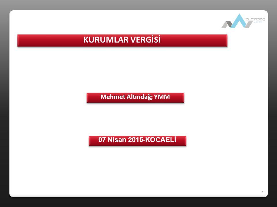 KURUMLAR VERGİSİ Mehmet Altındağ; YMM 07 Nisan 2015 - KOCAELİ 1