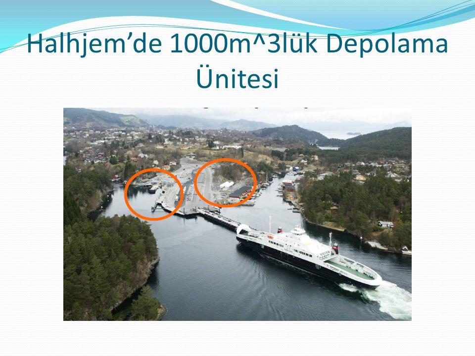 Halhjem'de 1000m^3lük Depolama Ünitesi