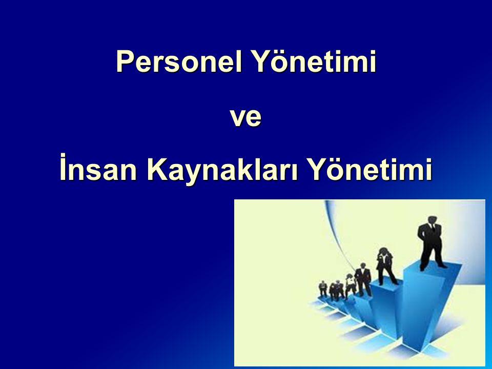 Personel Yönetimi ve İnsan Kaynakları Yönetimi