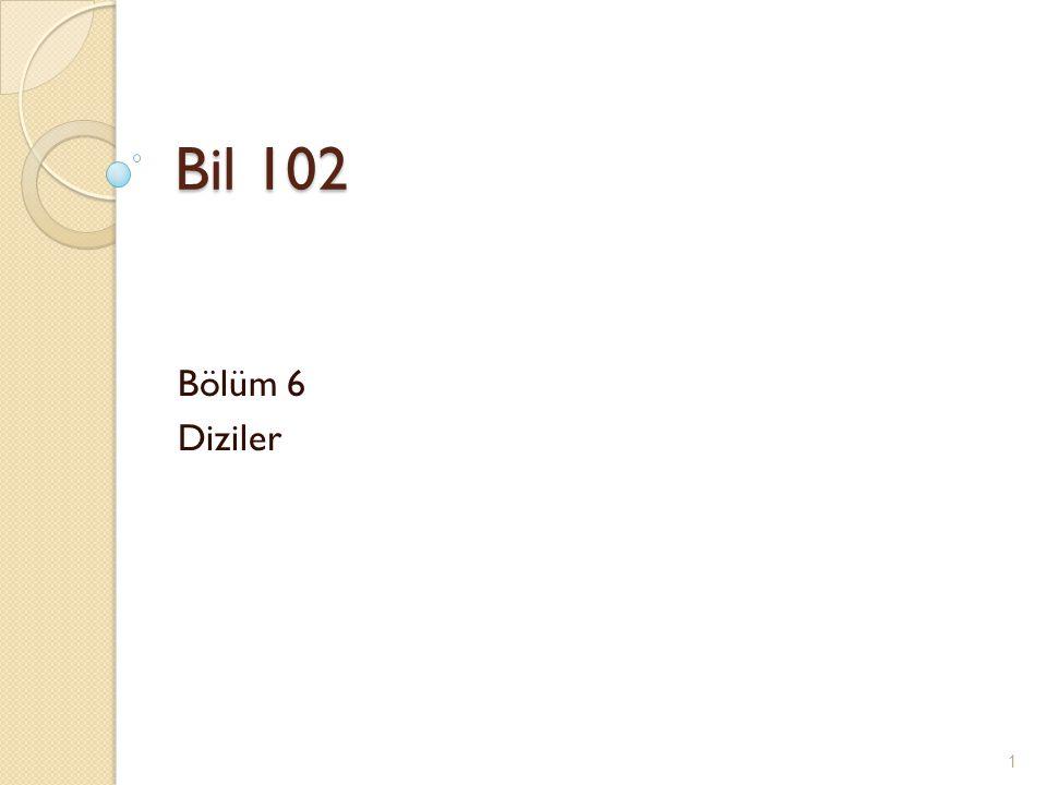 Bil 102 Bölüm 6 Diziler 1