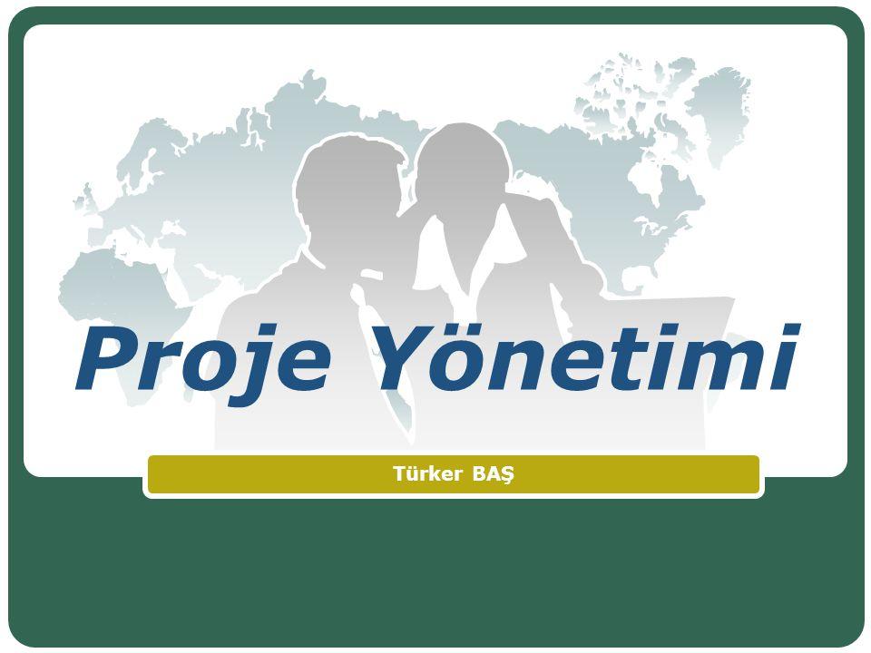 www.turkerbas.com Proje Takımı Büyüklüğü projeye bağlı olarak değişecektir.
