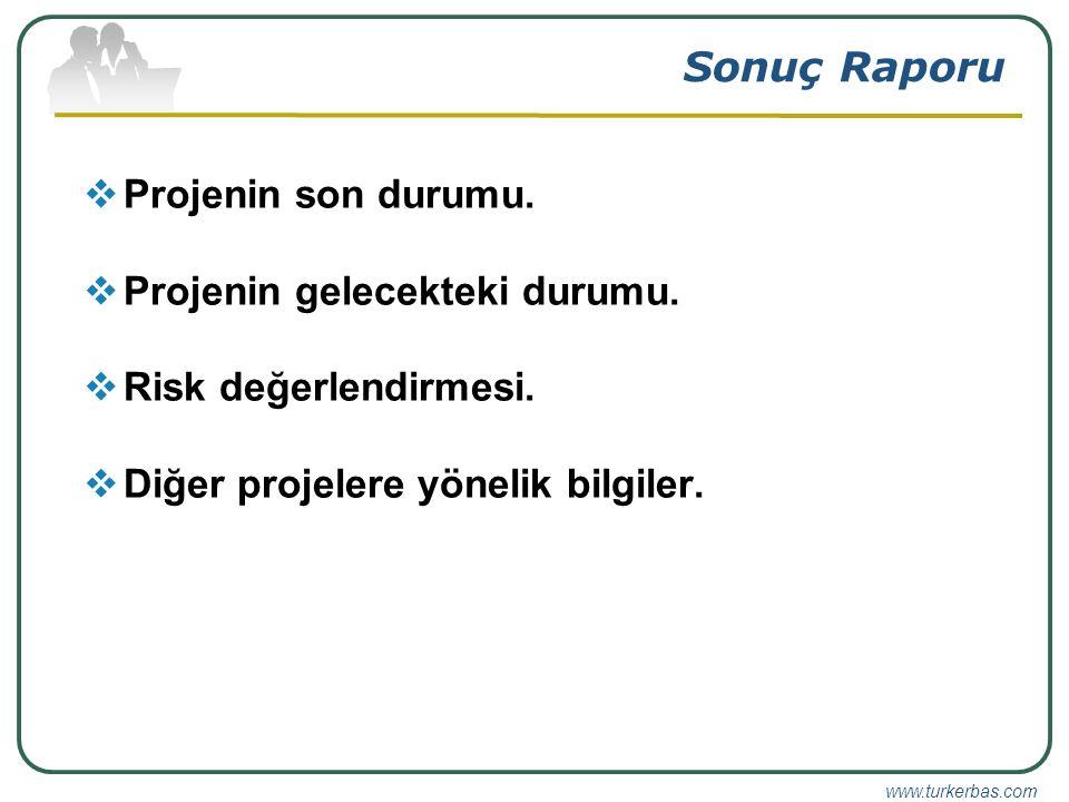 www.turkerbas.com Sonuç Raporu  Projenin son durumu.