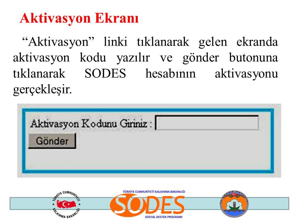 """Aktivasyon Ekranı """"Aktivasyon"""" linki tıklanarak gelen ekranda aktivasyon kodu yazılır ve gönder butonuna tıklanarak SODES hesabının aktivasyonu gerçek"""