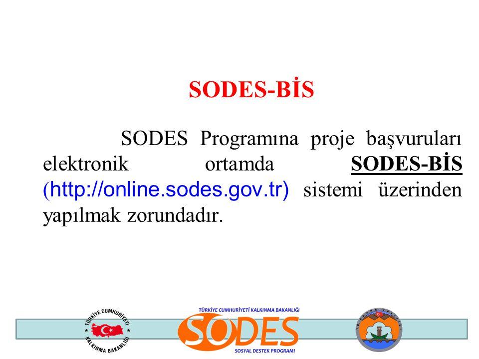 SODES Programına proje başvuruları elektronik ortamda SODES-BİS ( http://online.sodes.gov.tr) sistemi üzerinden yapılmak zorundadır. SODES-BİS